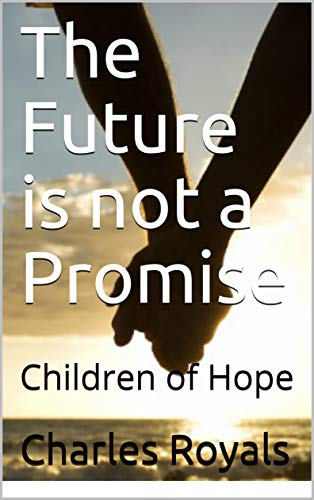 The Future Is Not a Promise: Children of Hope (English Edition)