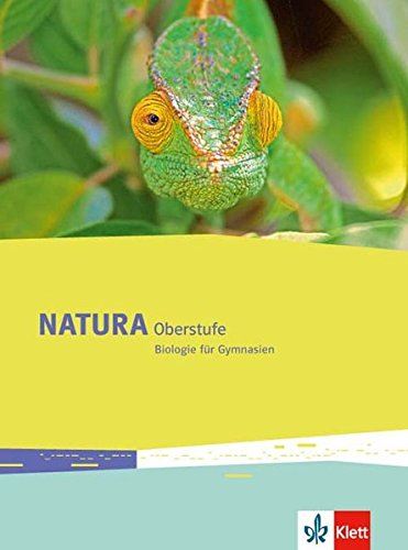 Natura Biologie Oberstufe: Schülerbuch Klassen 10-12 (G8), Klassen 11-13 (G9) (Natura Biologie Oberstufe. Ausgabe ab 2016)