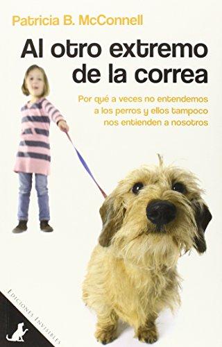 Al Otro Extremo De La Correa (Sit Books) por Patricia B. McConnell