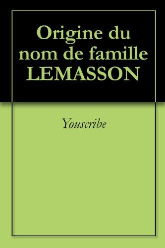 Origine du nom de famille LEMASSON (Oeuvres courtes) par Youscribe