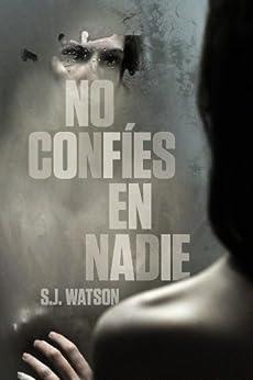 No confíes en nadie de [Watson, S.J.]