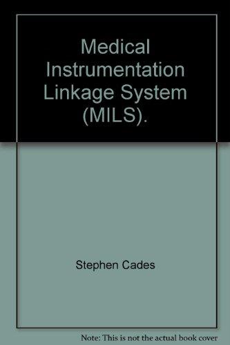 Medical Instrumentation Linkage System (MILS).