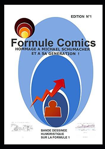 FORMULE COMICS - Bande Dessinée humoristique et Hommage à MICHAEL SCHUMACHER et sa génération,: Flash back sur la Formule 1 - Retour en 2004 et plus loin encore ! par Eric F1Mister