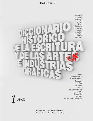 Diccionario Histórico de la Escritura y de las Artes e Industrias Gráficas: Volume 1