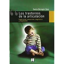 Los trastornos de la articulación: Exploración, prevención, diagnóstico y tratamiento (Lenguaje y comunicación)