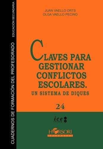 Claves para gestionar conflictos escolares.: Un sistema de diques (Cuadernos de formación para el profesorado. Educación secundaria) - 9788415212058 por Juan; Olga Vaello Orts;Vaello Pecino