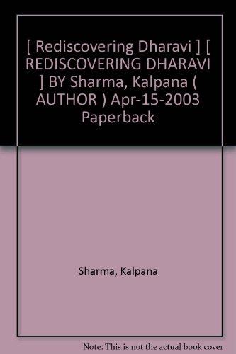 [ Rediscovering Dharavi ] [ REDISCOVERING DHARAVI ] BY Sharma, Kalpana ( AUTHOR ) Apr-15-2003 Paperback