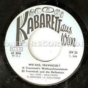"""Wie das Travnicek?-(Travnicek´s Weihnachtseinkäufe/Travincek und die Ballsaison/Travnicek und die Wiener Messe/Travnicek und die Wahlen)(7"""" Vinyl Single)(1960)(Kabarett aus Wien KW 23)"""