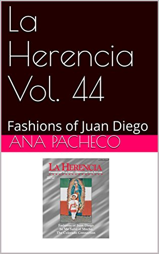 La Herencia Vol. 44: Fashions of Juan Diego (English Edition)