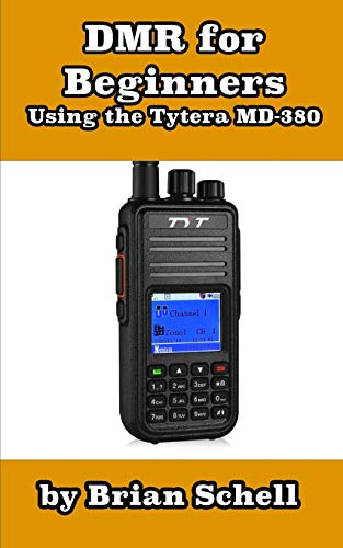 DMR For Beginners: Using the Tytera MD-380 (Amateur Radio for Beginners)