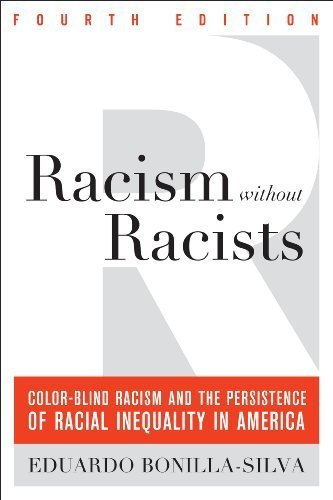 Racism without Racists: Color-Blind Racism and the Persistence of Racial Inequality in America 4th by Bonilla-Silva, Eduardo (2013) Paperback