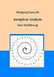 Komplexe Analysis: Eine Einführung