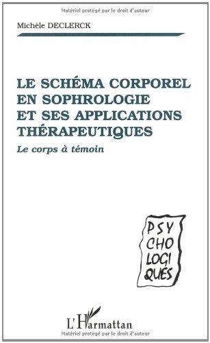 Schema corporel en sophrologie et ses applications the (Psycho-Logiques) (French Edition)