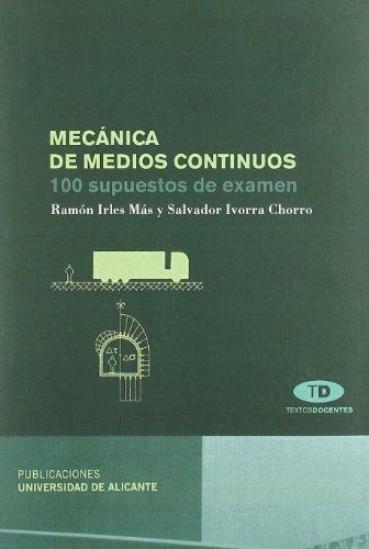 Mecánica de medios continuos: 100 supuestos de examen (Textos docentes) por Ramón Irles Más