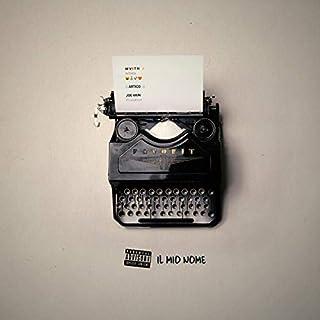 Il Mio Nome (feat. Artico) [Explicit]