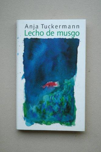 Portada del libro Lecho de musgo / Anja Tuckermann ; traducción de Pilar Ylla