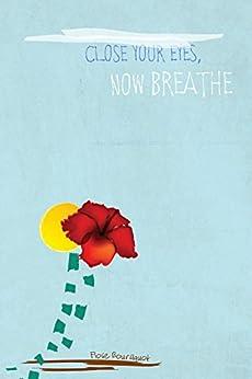 Close Your Eyes, Now Breathe by [Boursiquot, Flose]