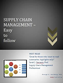 SUPPLY CHAIN MANAGEMENT- Easy to follow by [Karlberg, George V.]