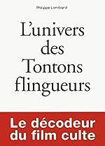 Petit livre de - L'Univers des Tontons flingueurs de Philippe LOMBARD