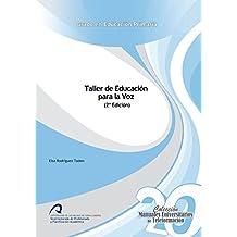 Taller de Educación para la Voz (Manuales Universitarios de Teleformación: Grado en Educación Primaria) - 9788490422595