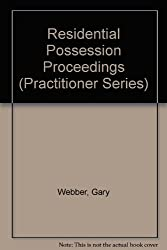 Residential Possession Proceedings (Practitioner Series)