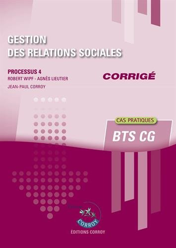 Gestion des relations sociales - Corrig: Processus 4 du BTS CG