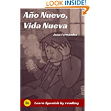 Learn Spanish With Stories : Año Nuevo, Vida Nueva  (Spanish Edition)