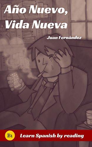 Learn Spanish With Stories : Año Nuevo, Vida Nueva por Juan Fernández