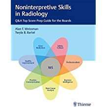 Noninterpretive Skills in Radiology: Q&A Top Score Prep Guide for the Boards