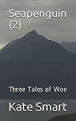Seapenguin (2): Three Tales of Woe
