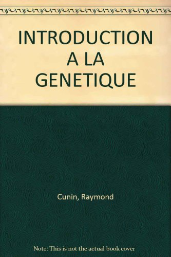 Introduction à l'Analyse Génétique par Raymond Cunin