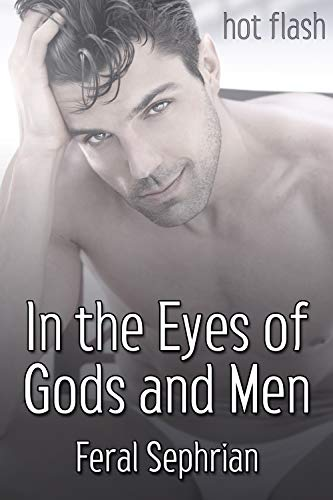 In the Eyes of Gods and Men (Hot Flash) (English Edition) eBook ...