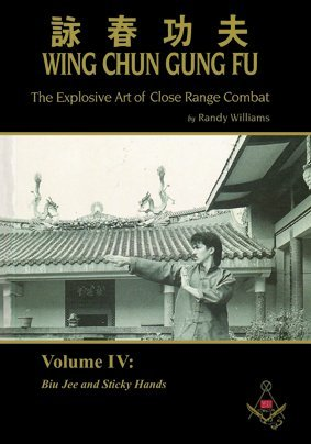 Randy Williams Wing Chun Gung Fu Explosive Art of Close Range Combat Vol. 4