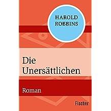 Die Unersättlichen: Roman