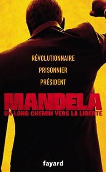 Un long chemin vers la liberté (Documents) (French Edition) by [Mandela, Nelson]