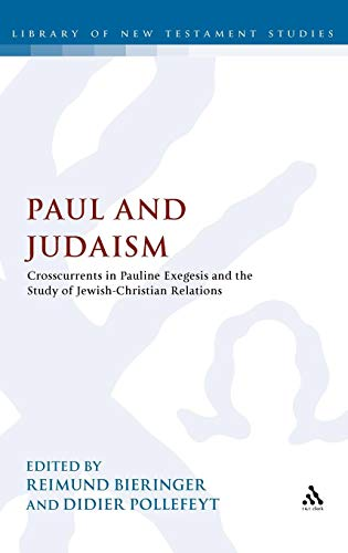 Paul and Judaism: Crosscurrents in Pauline Exegesis and the Study of Jewish-Christian Relations (Library of New Testament Studi)
