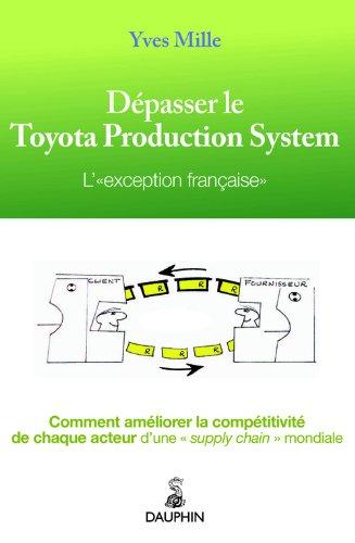 Dépasser le Toyota Production System. L'exception française par Yves Mille