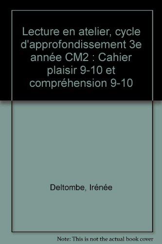 Cahier Plaisir et Compréhension 9/10, CM2