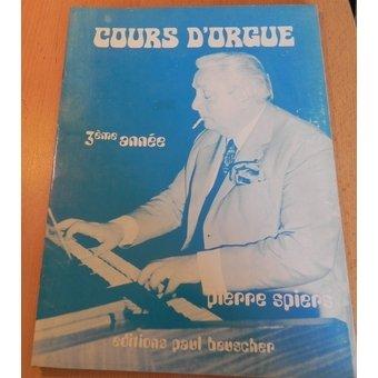 Pierre Spiers - Cours d'orgue . Pierre Spiers. 3eme