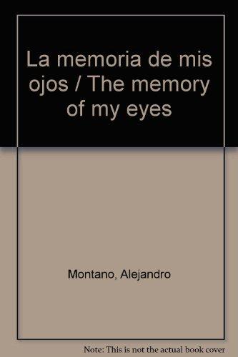 La memoria de mis ojos
