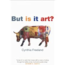 But Is It Art?: An Introduction to Art Theory