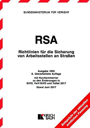 RSA-Textausgabe - Richtlinien für die Sicherung von Arbeitsstellen an Straßen: Ausgabe 1995 mit Kurzkommentar zu den Änderungen in StVo, VwV-StVo und VzKat 2017