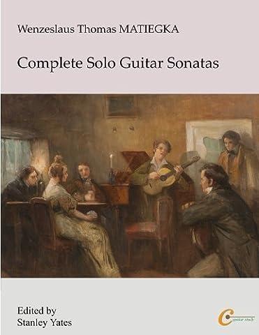 Wenzeslaus Thomas Matiegka: Complete Solo Guitar