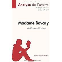 Madame Bovary de Gustave Flaubert (Analyse de l'oeuvre): Comprendre la littérature avec lePetitLittéraire.fr