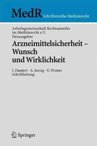 Arzneimittelsicherheit - Wunsch und Wirklichkeit (MedR Schriftenreihe Medizinrecht)