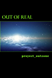 Out of Real