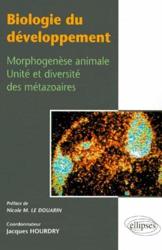Biologie du développement : Morphogenèse animale, unité et diversité des métazoaires par Jacques Hourdry