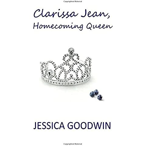 Clarissa Jean, Homecoming Queen