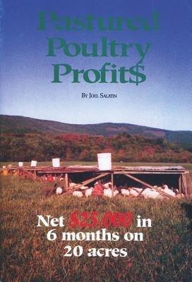 Pastured Poultry Profits Salatin, Joel ( Author ) Jul-01-1996 Paperback