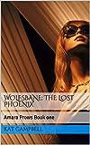 Wolfsbane: The lost Phoenix (A Reverse Harem Series): Amara Prows Book one (English Edition)